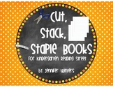 Cut, Stack, Staple Books for Kindergarten Reading Street S