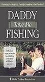 Daddy, Take Me Fishing!