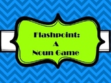Flashpoint: A Noun game