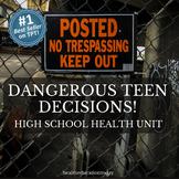 Health Unit: Dangerous Decisions - Help Teens Realize Risk
