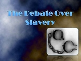 Debate Over Slavery Powerpoint