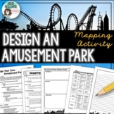 Design Your Own Amusement Park (Mapping Skills)