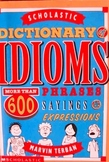 Dicitonary of Idioms (600 idioms) Paperback Book from Scholastic