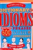 Dicitonary of Idioms (600 idioms) Paperback Book from Scholastic