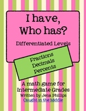 Differentiated Fraction, Decimal, Percent I Have, Who has.