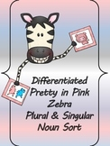 Differentiated Pretty in Pink Zebra Plural & Singular Noun Sort