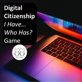 Digital Citizenship I Have Who Has?  Game