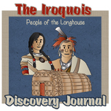 Discovery Journal: Iroquois People of the Longhouse