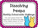 Dissolving Peeps ~ Monthly School-wide Science Challenge ~ STEM
