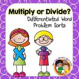 Multiply or Divide:  Word Problem Sorts