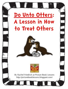 Do Unto Otters: A Lesson in How to Treat Others