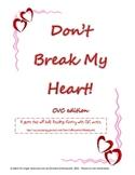 Don't Break My Heart CVC game
