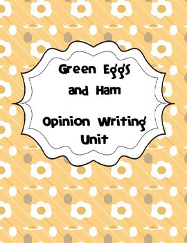 Dr. Seuss Themed- Green Eggs and Ham Opinion Writing Unit