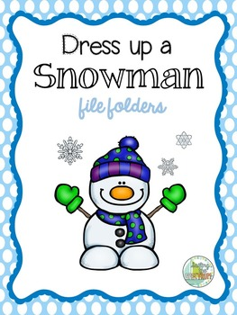 Dress Up a Snowman Sequencing File Folders
