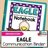 EAGLE Notebook:  A Home/School Communication Binder