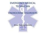 EMT/EMR LESSON ENDOCRINE DISORDERS (DIABETES)