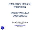 EMT/EMR CARDIOVASCULAR EMERGENCIES