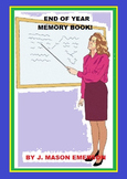 END OF YEAR MEMORY BOOK! (WITH FUN WORKSHEETS, SUMMER READ