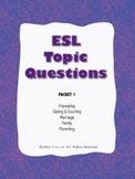 ESL Topic Questions - Packet 1