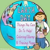 Earth Day Stamps/Coloring/Tracing Fun!  SPED/ELD/AUTISM