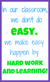 Easy Classroom Poster - earned through Hard Work and Learning
