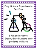 Easy Science Experiments:  Set Four