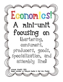 Economics! Consumers, Producers, Goods, Specialization, As