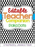 Editable Teacher Companion (Organizing Binder- Polka Dots)