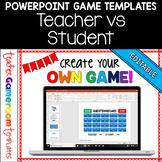 Editable Teacher vs. Student Powerpoint Game Template