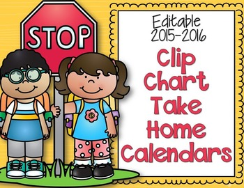 Editable and Non-Editable Clip Chart Take Home Calendars for 2015-2016