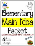 Elementary Main Idea Packet (SUPER JAM-PACKED!)