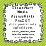 Elementary Music Assessment Pack: Grade 2-3 {do re} {quart