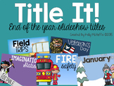 End of Year Slideshow Titles
