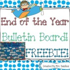 End of the Year Bulletin Board FREEBIE!