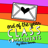End of the Year Class Compliments {FREE!}