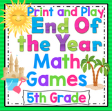 End of the Year Math Games and Centers: 5th Grade Print an