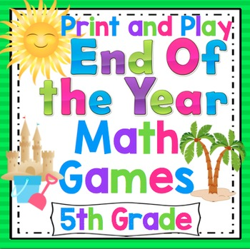 End of the Year Math Games and Centers: 5th Grade Print and Play, No Prep