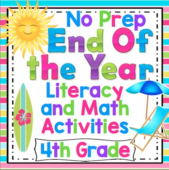 End of the Year No Prep Literacy and Math Activities: 4th Grade