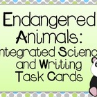 Endangered Animals:  Integrated Science and Writing Task Cards