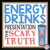 ENERGY DRINKS - The Scary Truth (Presentation & Video Links)