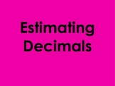 Estimating Decimals PowerPoint by Kelly Katz