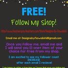 FREE!!!  Follow My Shop! {Get 1 Free Item}