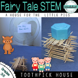 Fairy Tale STEM--A House of Toothpicks (Three Little Pigs)
