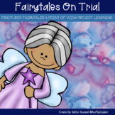Fairy Tales on Trial (Fractured Fairy Tales & Point of View)