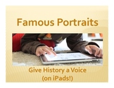 Famous Portraits: Give History a Voice (on iPads!)