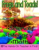Frogs, Toads, and Amphibians: Science, Literacy, Math
