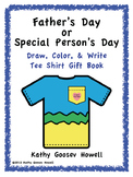 Father's Day or Special Person Draw, Color, Write Tee Shir