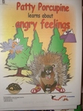 """Feelings - """"Patty Porcupine Learns About Angry Feelings"""""""