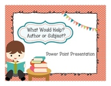 Fiction/Nonfiction Subject vs. Author Power Point Presentation