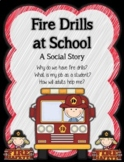 Fire Drills at School:  A Social Story for All Students